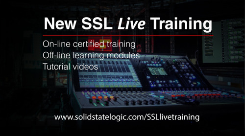 Solid State Logic Announces New Live Sound Training Programs Featuring On-line SSL Live Certified Training and Off-Line Learning Modules