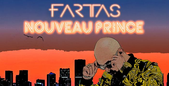"""FARTAS : Nouveau clip """"Nouveau Prince"""""""