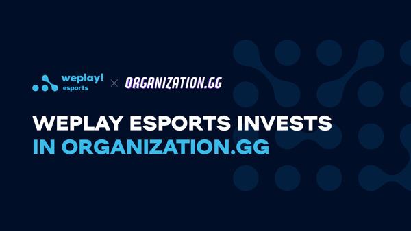 Preview: WePlay Esports інвестує в Organization.GG — платформу, що допомагає збільшувати доходи професійних гравців і стримерів