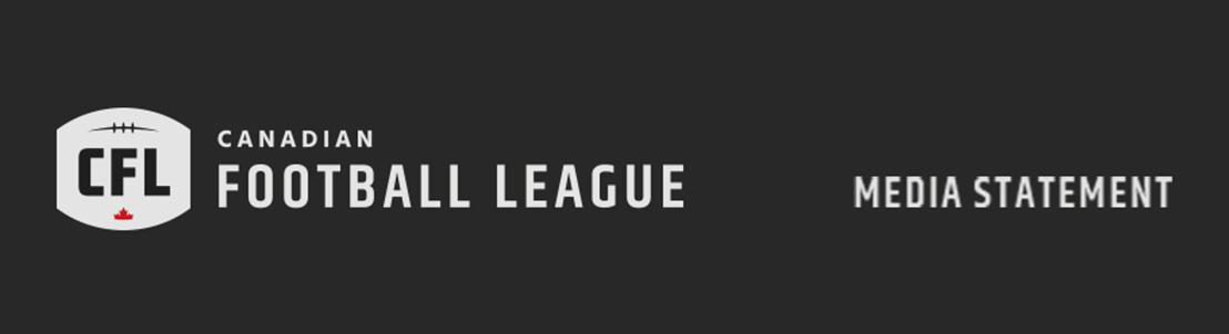 A STATEMENT FROM THE CANADIAN FOOTBALL LEAGUE