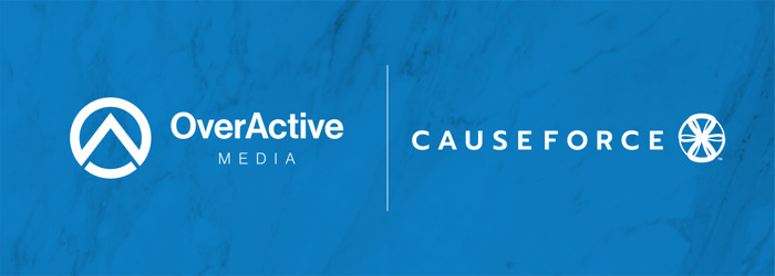 OVERACTIVE MEDIA, CAUSEFORCE TEAM UP TO AMPLIFY DIGITAL FUNDRAISING INITIATIVES
