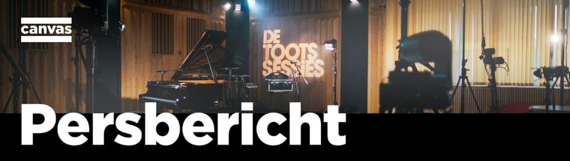 VRT geeft Vlaamse artiesten een podium in De Toots Sessies