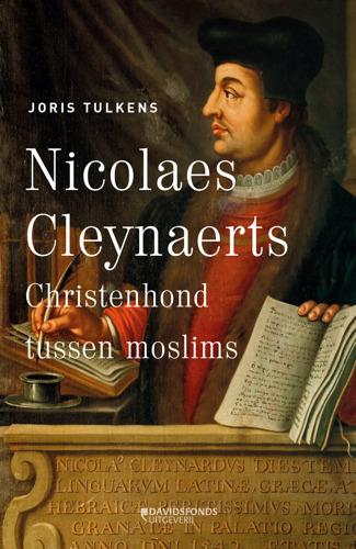 Terug beschikbaar: de avonturen van humanist Nicolaes Cleynaerts (1493-1542)