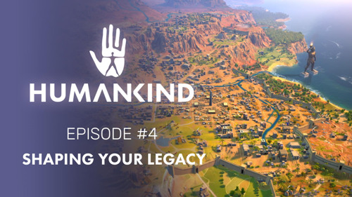 Humankind - Feature Focus #4 - Shaping Your Legacy