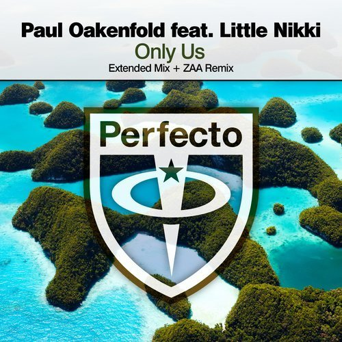 """Paul Oakenfold Releases """"Only Us"""" Featuring Little Nikki"""