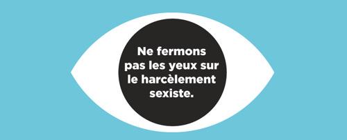 Ne fermons pas les yeux sur le harcèlement sexiste.