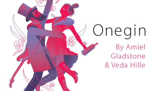Onegin - Book, Music & Lyrics by Veda Hille and Amiel Gladstone