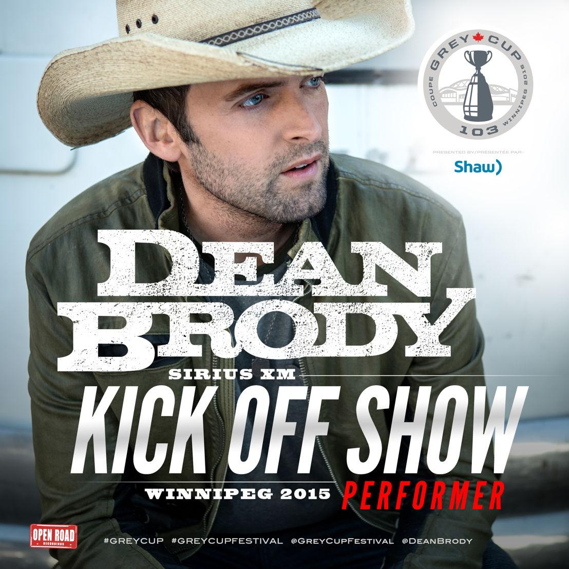 Dean Brody foulera la scène dans le cadre du spectacle d'avant-match SiriusXM.