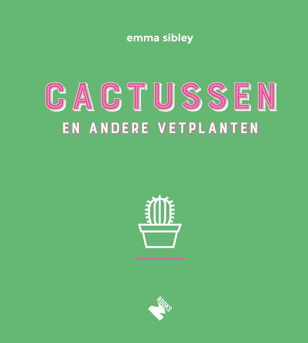 Cactussen en andere vetplanten - Emma Sibley
