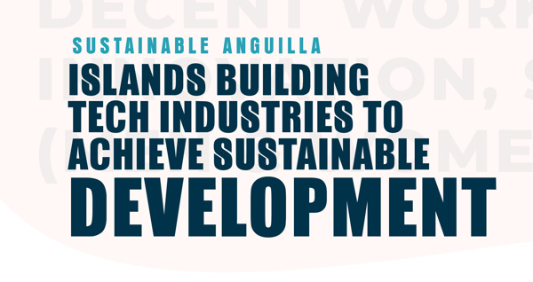 Preview: Sustainable Anguilla: Islands Building Tech Industries to Achieve Sustainable Development