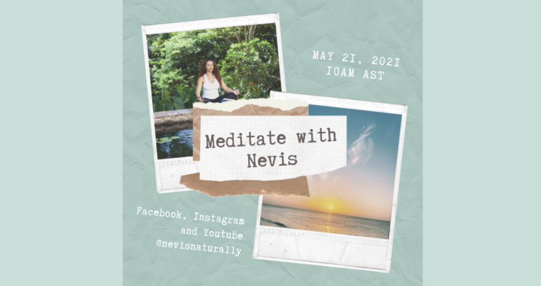 TRANSPORT YOURSELF TO THE IDYLLIC CARIBBEAN ISLAND OF NEVIS THIS WORLD MEDITATION DAY