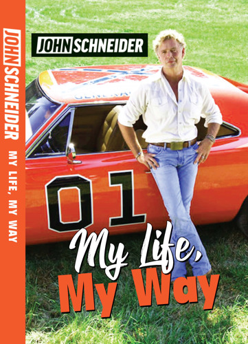 """The Dukes of Hazzard"" Star John Schneider Takes Fans on a Wild Ride in New Autobiography, ""My Life, My Way"""