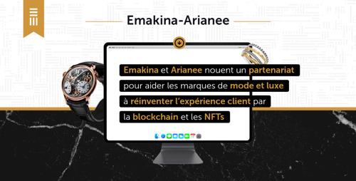 Emakina et Arianee nouent un partenariat pour aider les marques de mode et luxe à réinventer l'expérience client par la blockchain et les NFTs