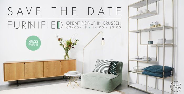 Preview: Save the Date 03/05: Press event pop-up 'Furnified' in Brussel!