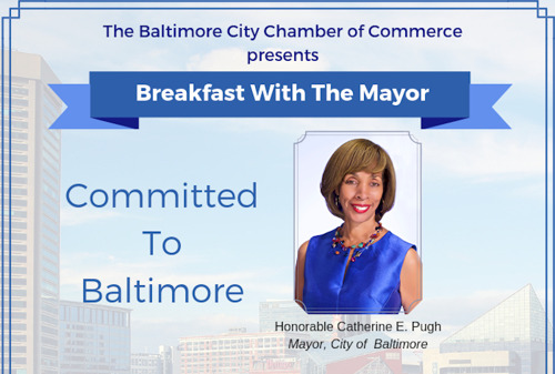 """The Honorable Catherine E. Pugh to Deliver Keynote Address at the 2018 Baltimore City Chamber of Commerce """"Breakfast with The Mayor"""""""