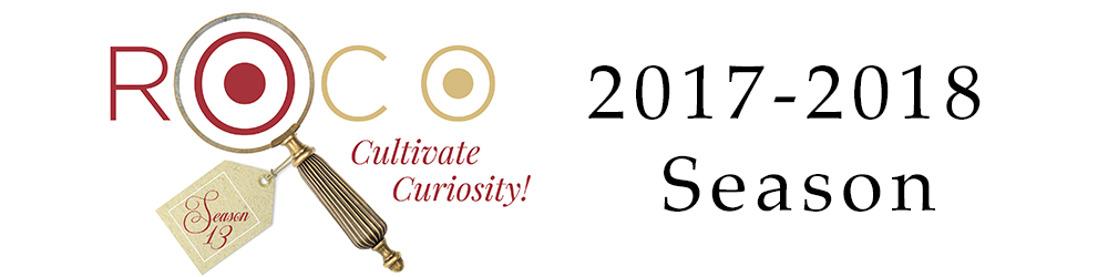 "ROCO ANNOUNCES ITS 2017-18 SEASON: ""CULTIVATE CURIOSITY"""
