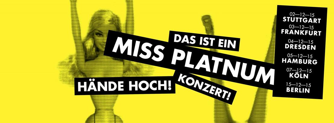 Miss Platnum auf Tour