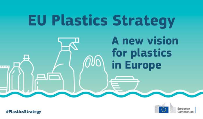 Plastic Waste: a European strategy to protect the planet, defend our citizens and empower our industries
