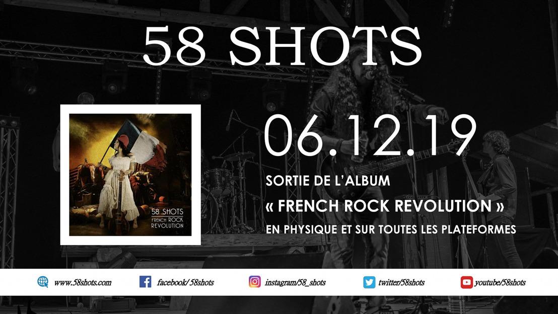 """58SHOTS : Nouvel album """"French Rock Revolution"""". Disponible le 6 décembre en physique et sur les plateformes"""