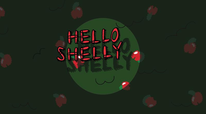 Hello Shelly