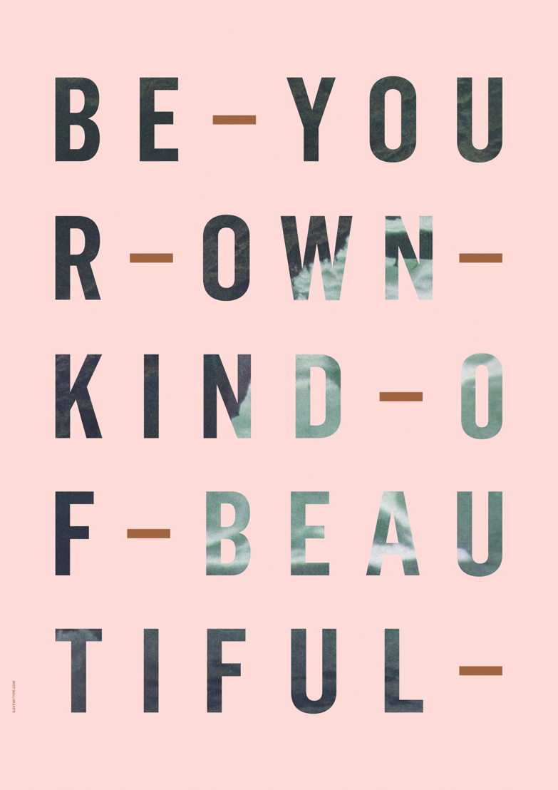 I Love My Type Poster Be your own kind - rose 27€