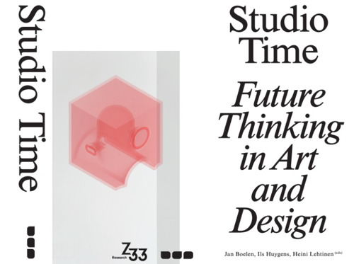 Z33 presents new book 'Studio Time: Future Thinking in Art and Design'