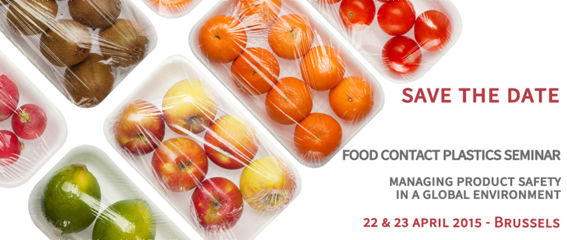 Food Contact Plastics Seminar -  22 & 23 April 2015, Brussels - Save the Date