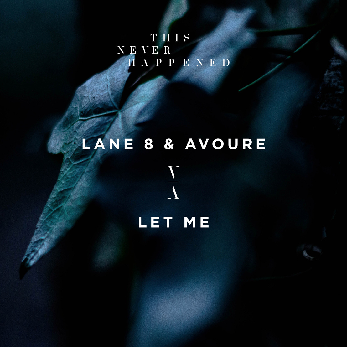 Lane 8 and Avoure Release 'Let Me' via This Never Happened
