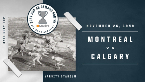 THE FIRST INSTALLMENT OF GAMES AVAILABLE ON THE GREY CUP ON DEMAND PORTAL POWERED BY MARK'S