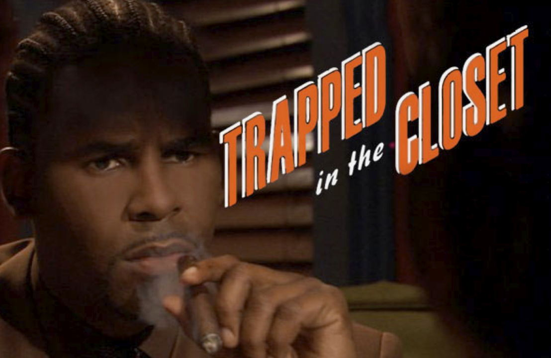 Jeu.15 juin - Trapped in the Closet - Chapter 1-22 (R. Kelly, 2005-2007)