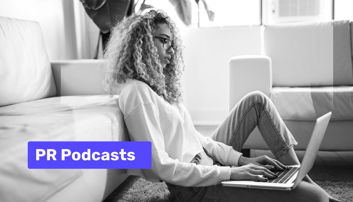 Academy: 10 binge-worthy PR podcasts in 2021 🎧