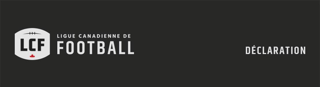 Déclaration de la Ligue canadienne de football
