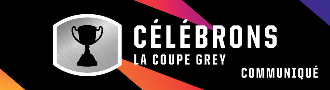 Célébrons la Coupe Grey - Unis par le football : Rassembler les partisans de la LCF du 16 au 22 novembre