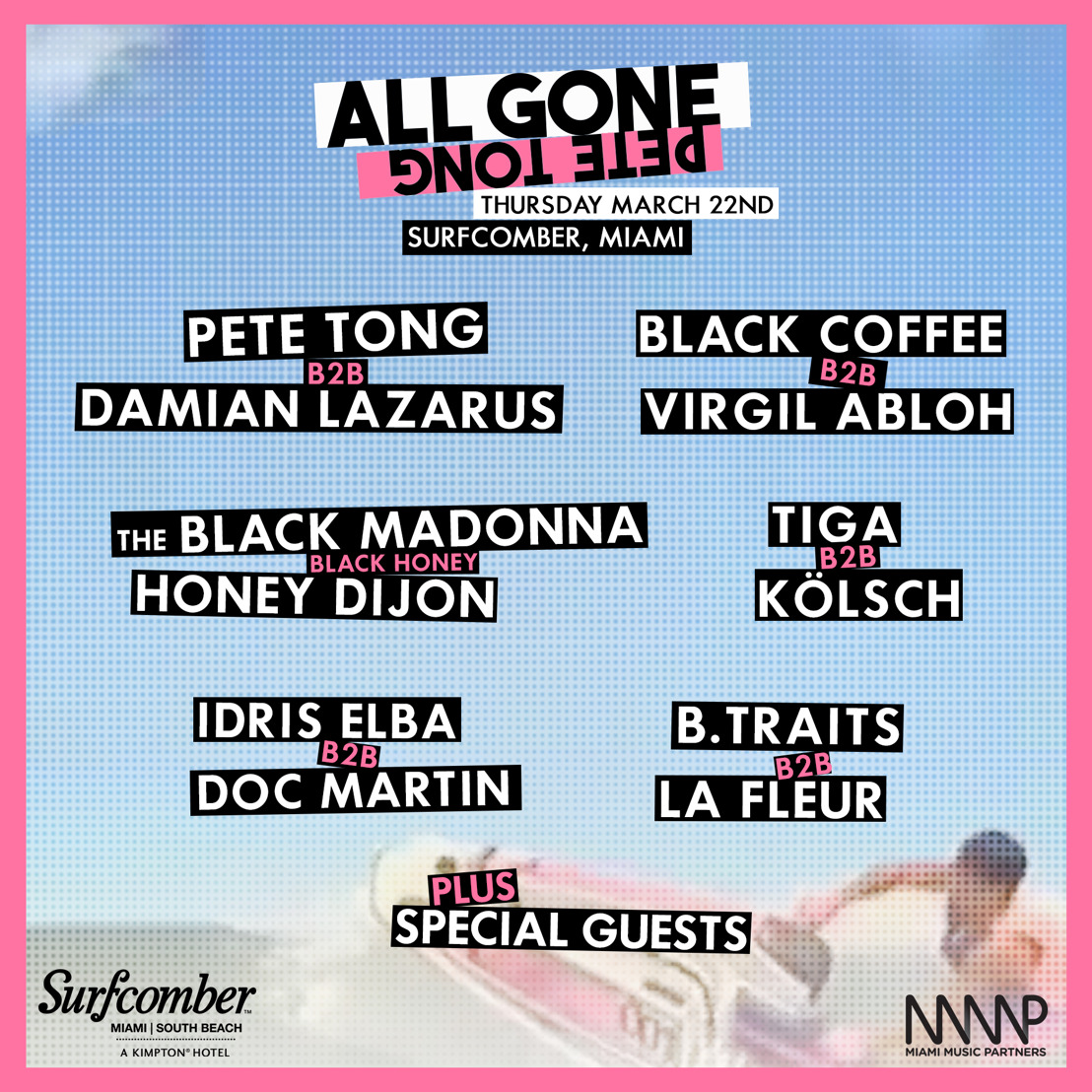 Pete Tong Returns to Miami Music Week for All Gone Pool Party - March 22nd - Surfcomber Miami