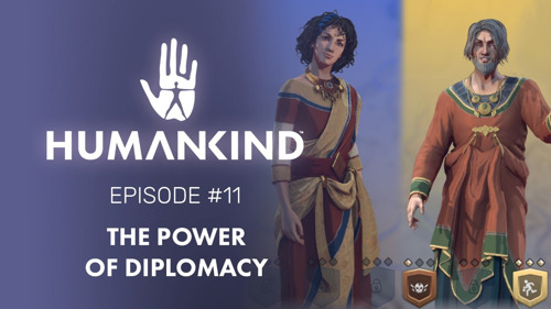 Preview: HUMANKIND FEATURE FOCUS #11 – THE POWER OF DIPLOMACY