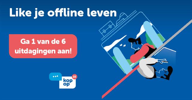 Kop Op: Like je offline leven!