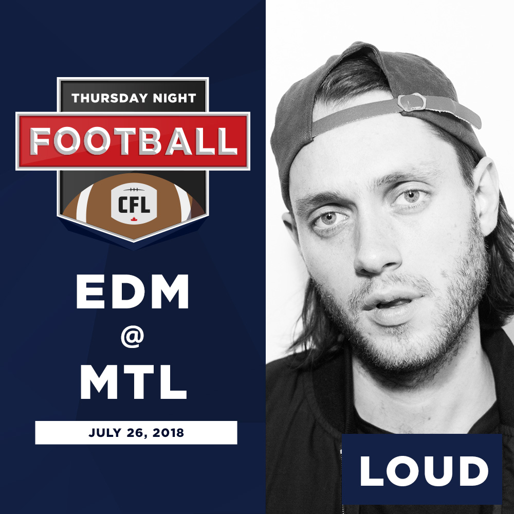 LOUD | MTL | July 26