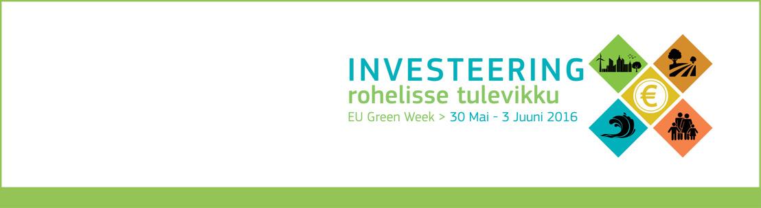 Rohelisse tulevikku investeerimine – EL käivitab Rohelise Nädala 2016