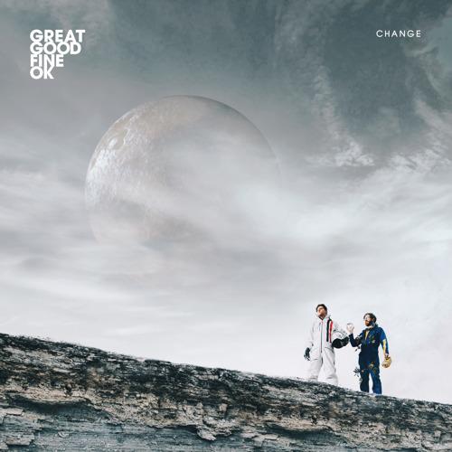 "Great Good Fine OK - Single VÖ ""Change"" am 11. Mai '18"