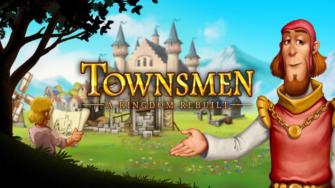 Ergreife die Krone: Townsmen - A Kingdom Rebuilt jetzt verfügbar!