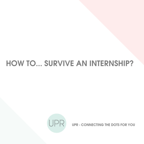 Tips to excel in your first internship!