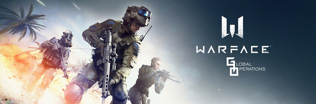 WARFACE: GLOBAL OPERATIONS NOW AVAILABLE, FREE TO PLAY ON ANDROID AND IOS