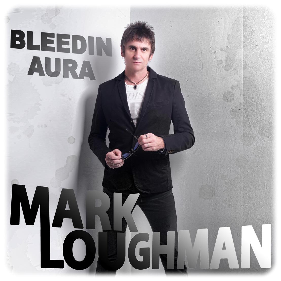 Mark Loughman Premiers 'Leave a Light On', Penultimate Single off of Bleedin' Aura