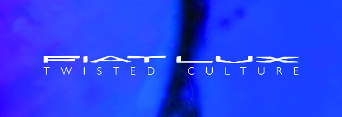 FIAT LUX — Twisted Culture