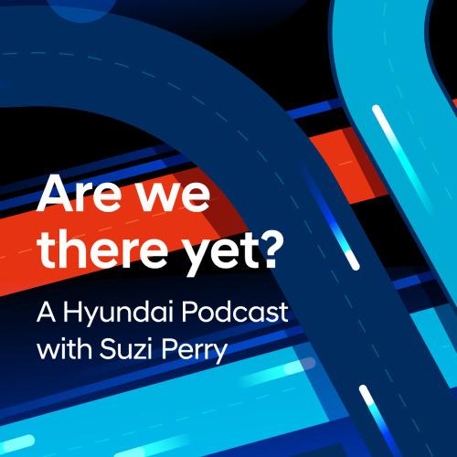 Preview: Vom Rennfahrzeug zum Auto auf der Strasse: Die neuste Episode des Hyundai Podcasts Are We There Yet? Ist online