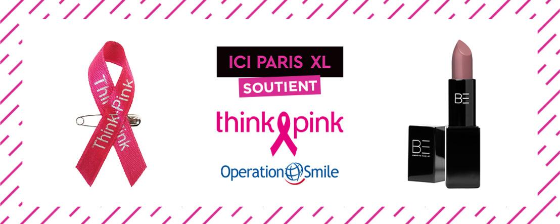 ICI PARIS XL soutient THINK PINK et OPERATION SMILE