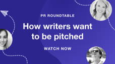 WATCH NOW | PR Roundtable: How writers want to be pitched