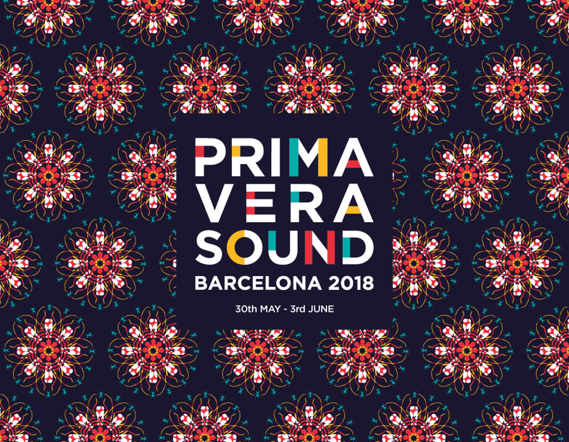 Set times, map, new stages and more artists confirmed for Primavera Sound 2018