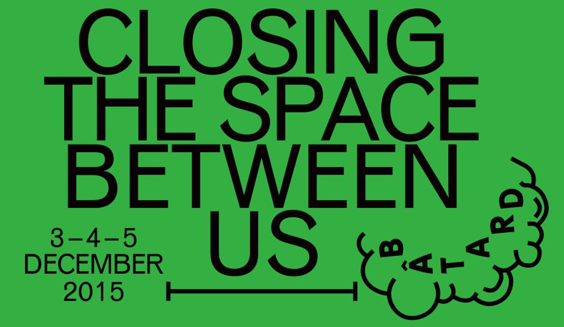 Bâtard Festival 2015, Closing the space between us