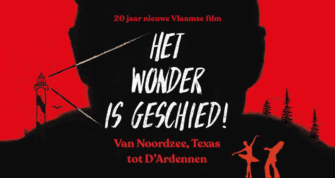Expo: Het wonder is geschied! Van Noordzee, Texas tot D'Ardennen. 20 jaar nieuwe Vlaamse film